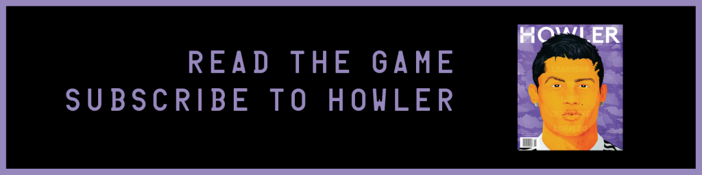 Read the game. Subscribe to Howler.
