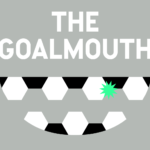 The Goalmouth podcast
