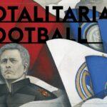 José Mourinho's Totalitarian Football